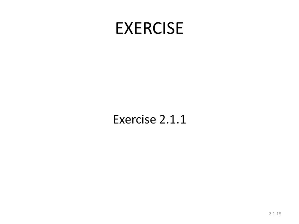 EXERCISE Exercise 2.1.1