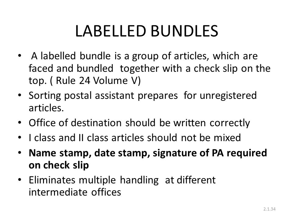 LABELLED BUNDLES A labelled bundle is a group of articles, which are faced and bundled together with a check slip on the top. ( Rule 24 Volume V)
