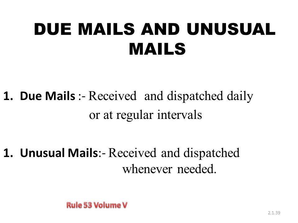 DUE MAILS AND UNUSUAL MAILS