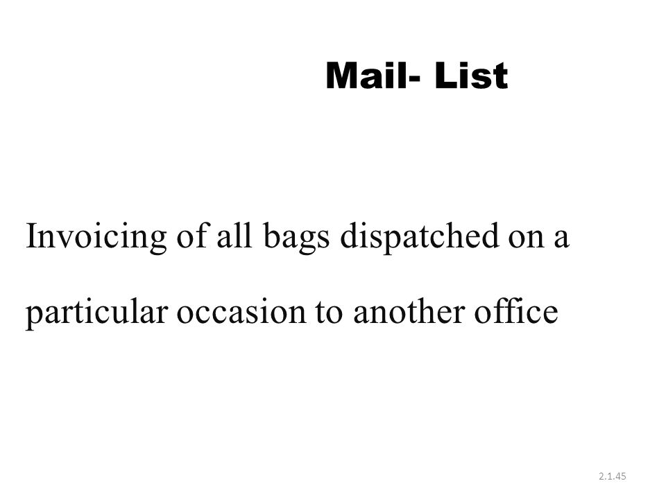 Mail- List Invoicing of all bags dispatched on a particular occasion to another office