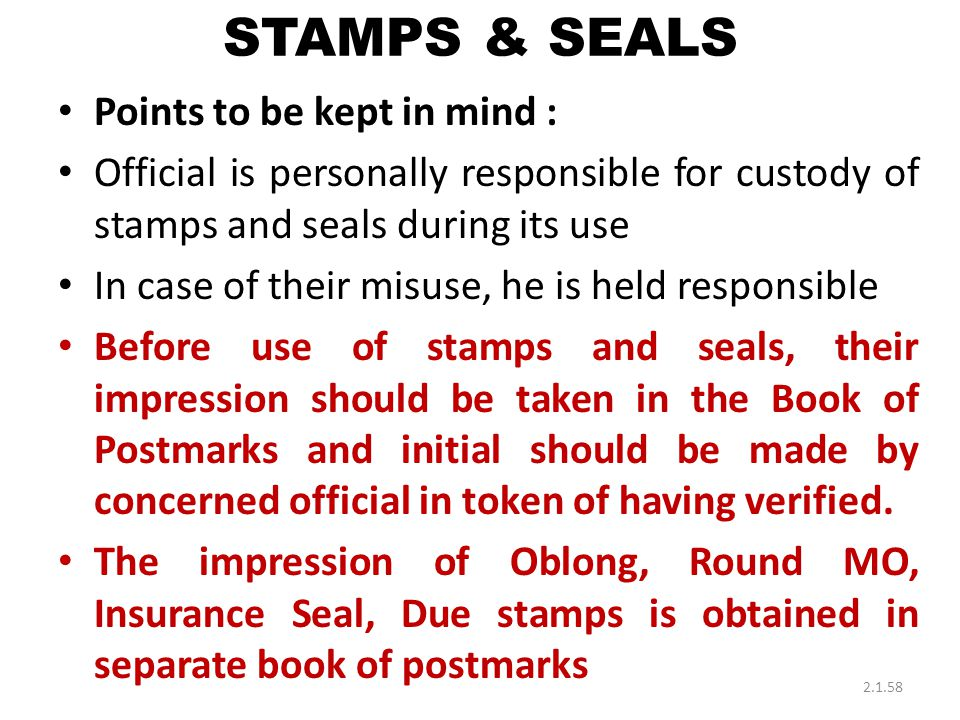 STAMPS & SEALS Points to be kept in mind :