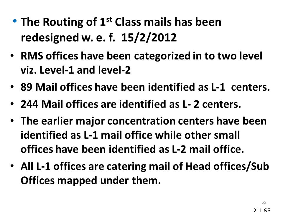 The Routing of 1st Class mails has been redesigned w. e. f. 15/2/2012