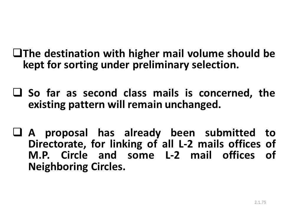 The destination with higher mail volume should be kept for sorting under preliminary selection.
