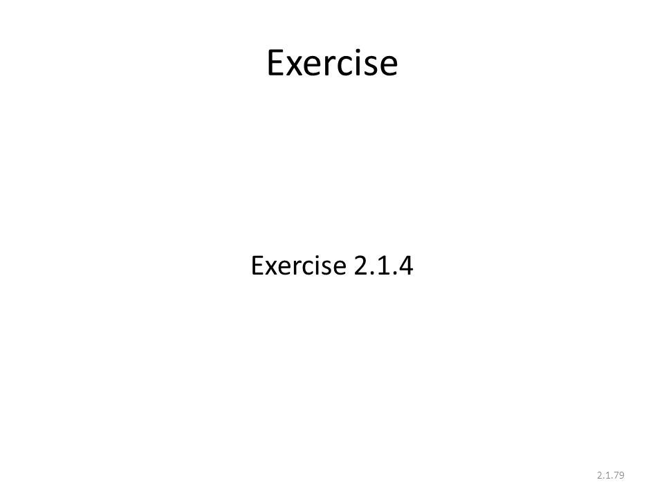 Exercise Exercise 2.1.4