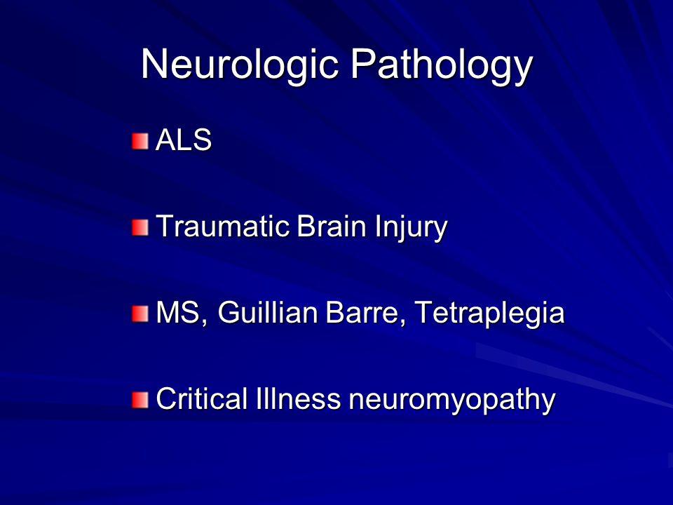 Neurologic Pathology ALS Traumatic Brain Injury