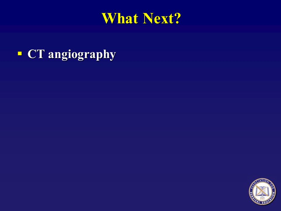 What Next CT angiography