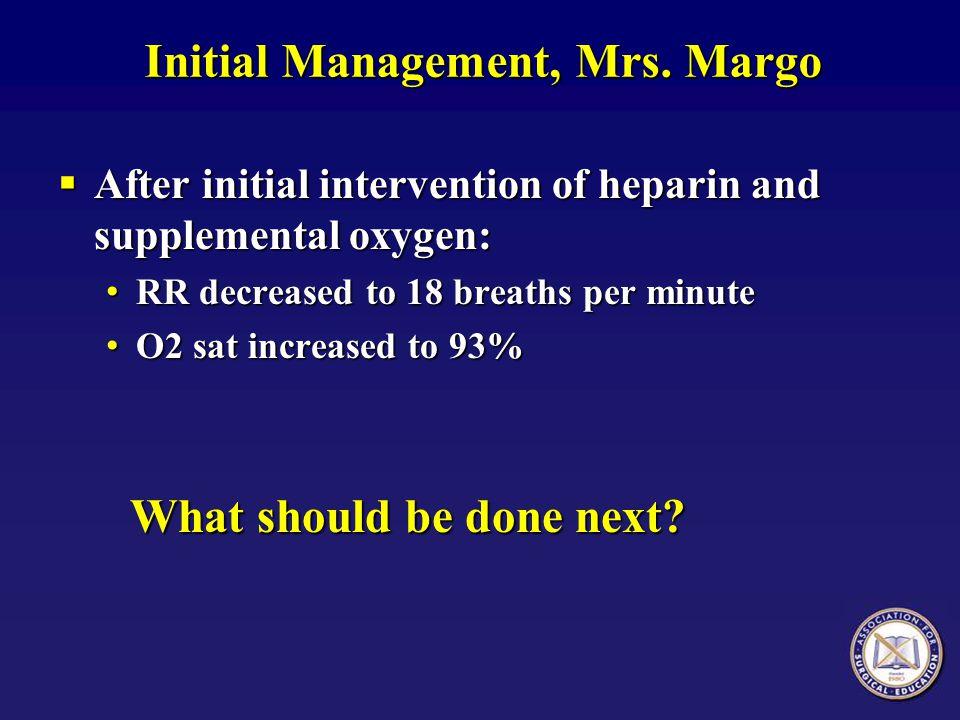 Initial Management, Mrs. Margo