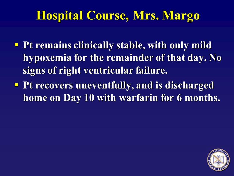 Hospital Course, Mrs. Margo