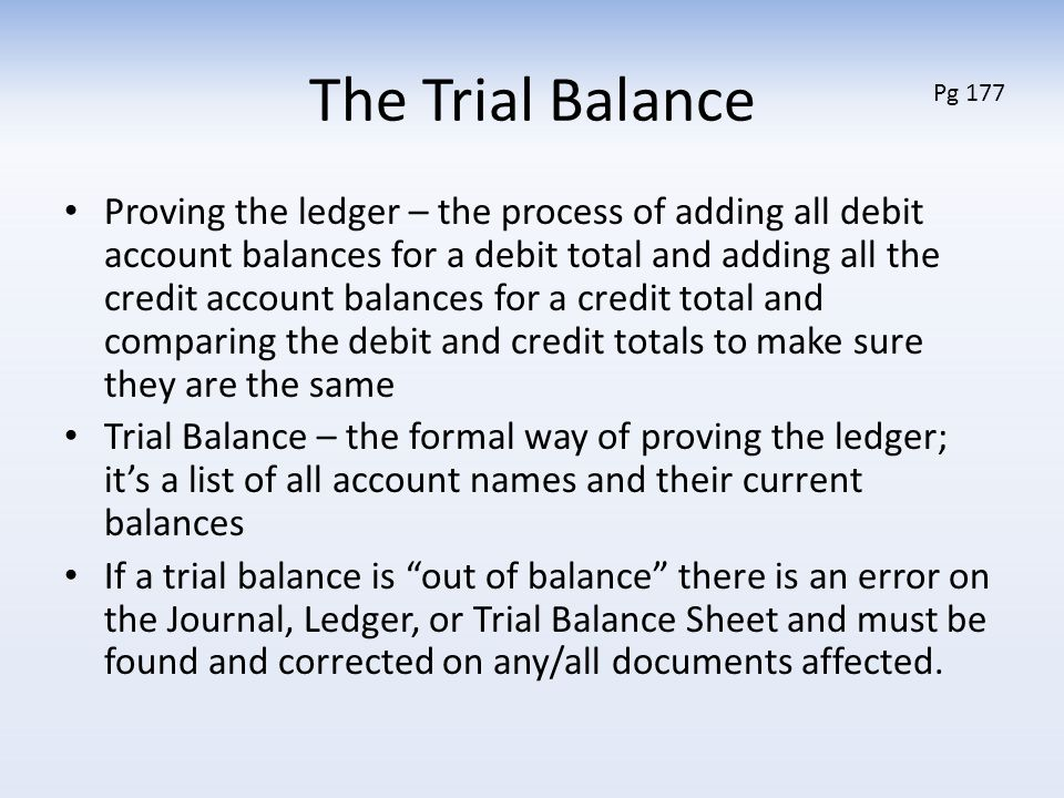 The Trial Balance Pg 177.
