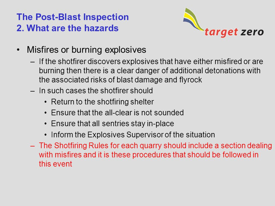 The Post-Blast Inspection 2. What are the hazards