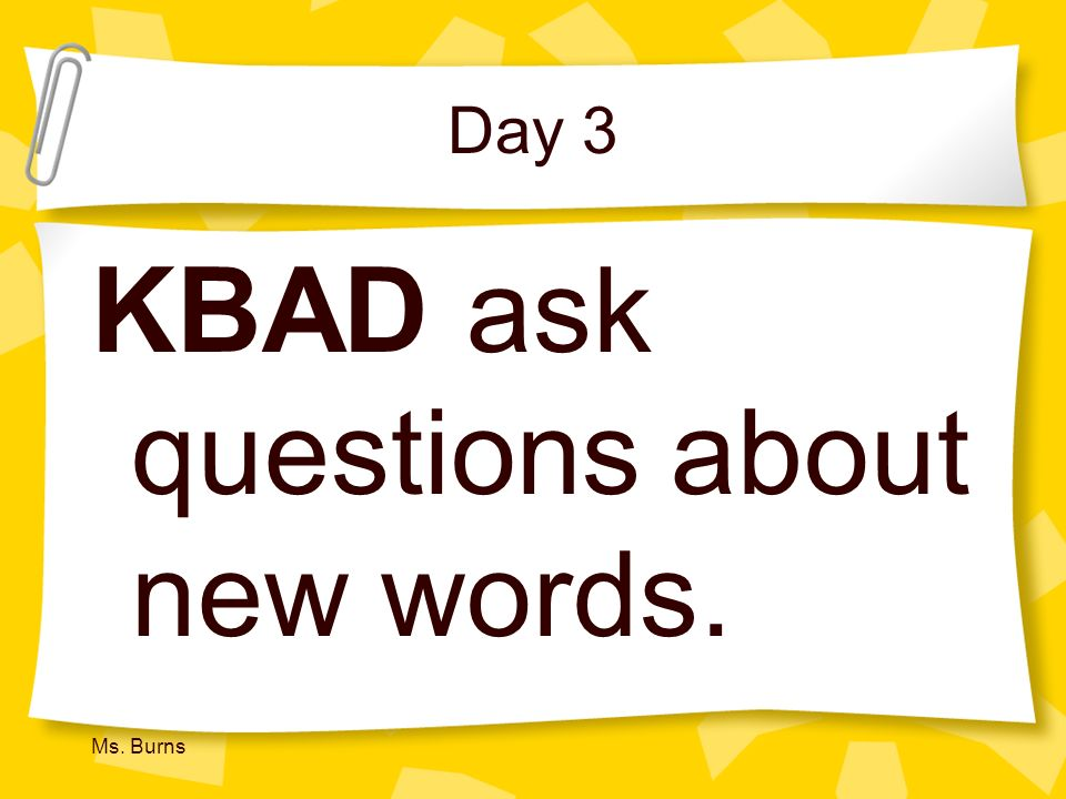 KBAD ask questions about new words.