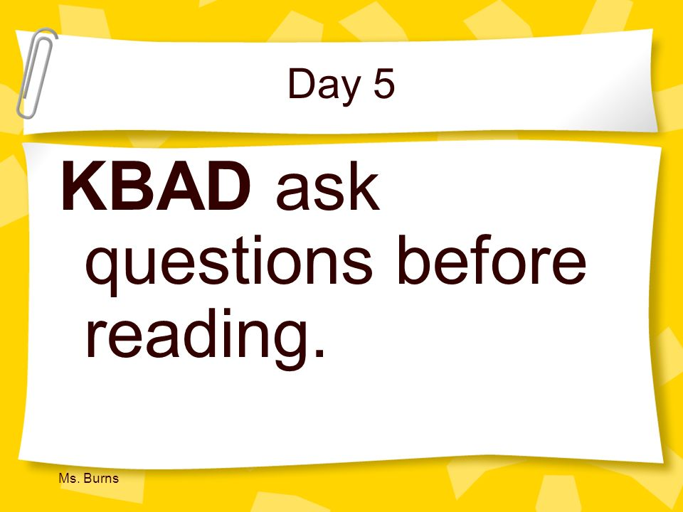 KBAD ask questions before reading.