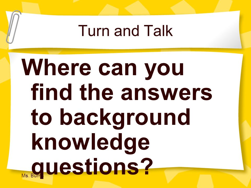 Where can you find the answers to background knowledge questions