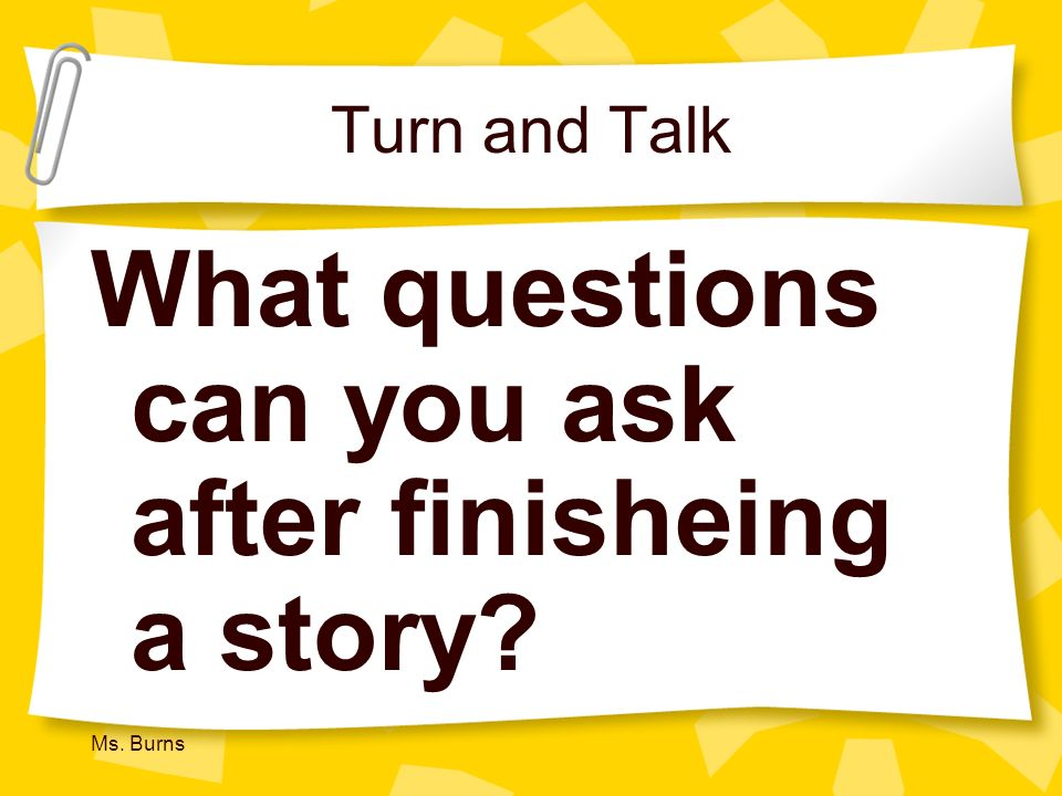 What questions can you ask after finisheing a story