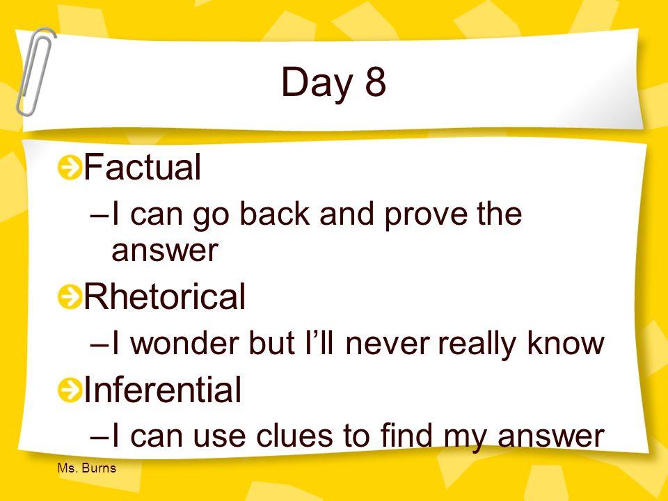 Day 8 Factual Rhetorical Inferential