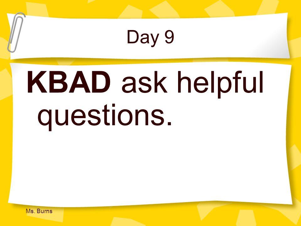 KBAD ask helpful questions.