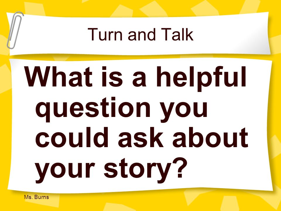 What is a helpful question you could ask about your story