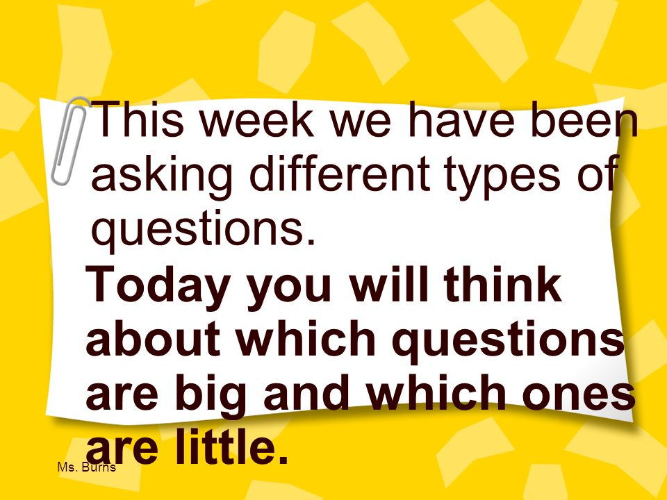 This week we have been asking different types of questions.