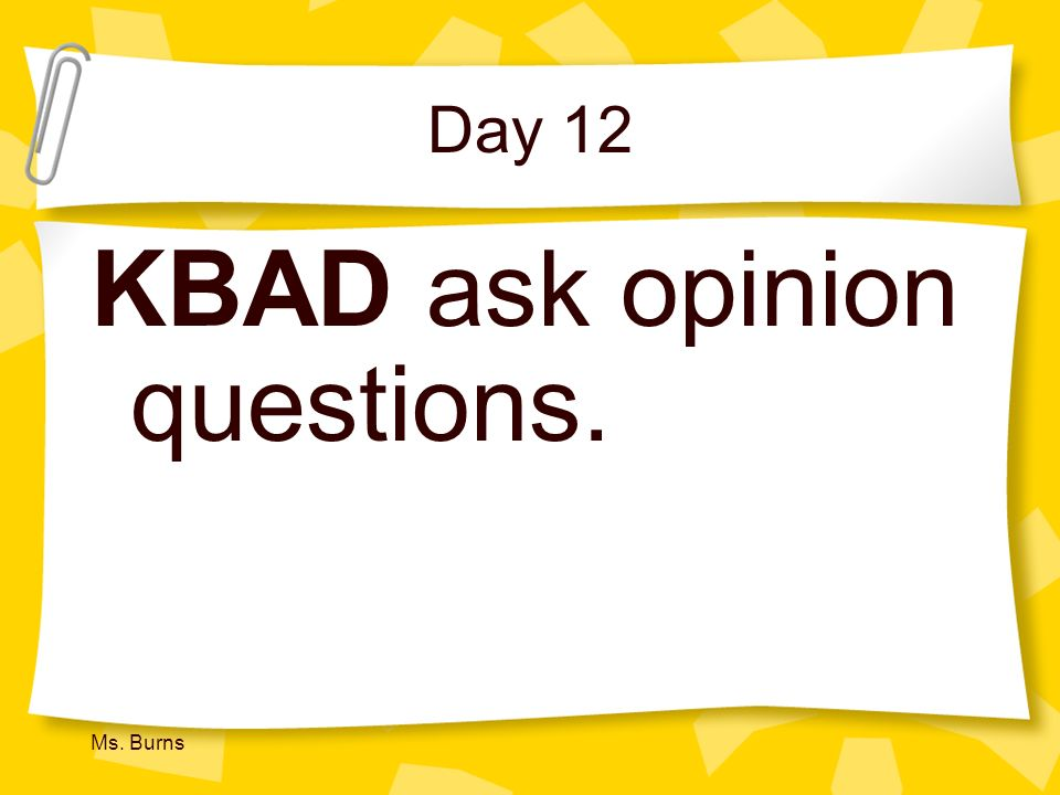 KBAD ask opinion questions.