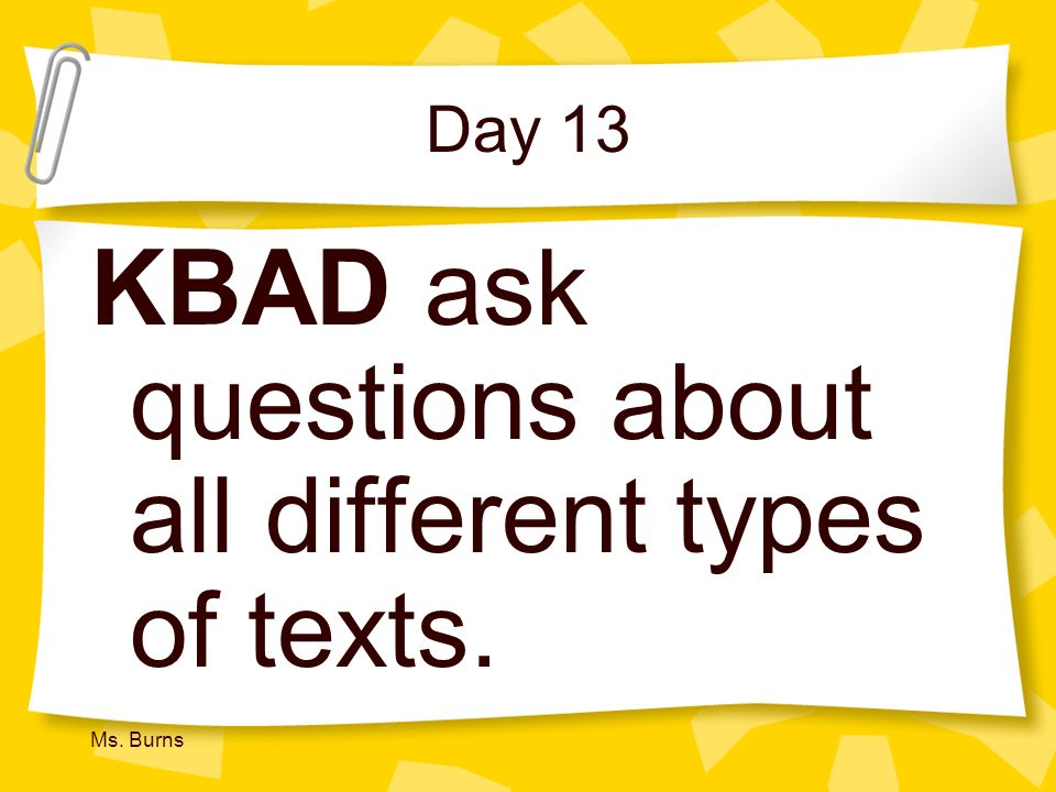 KBAD ask questions about all different types of texts.