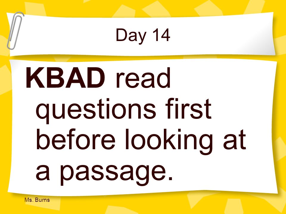KBAD read questions first before looking at a passage.