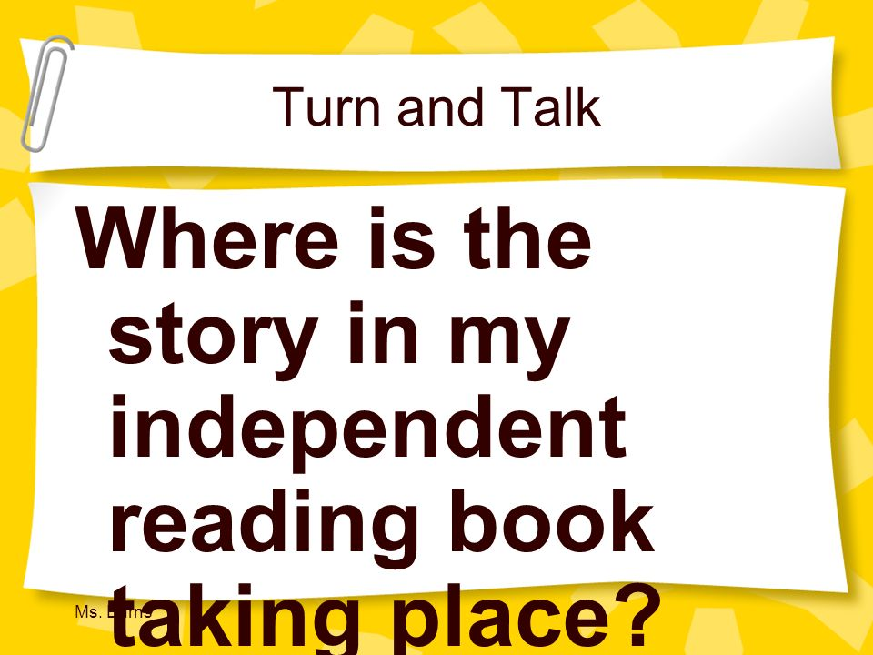Where is the story in my independent reading book taking place