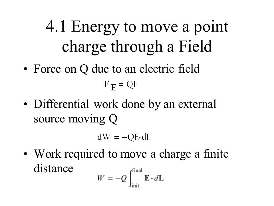 4.1 Energy to move a point charge through a Field