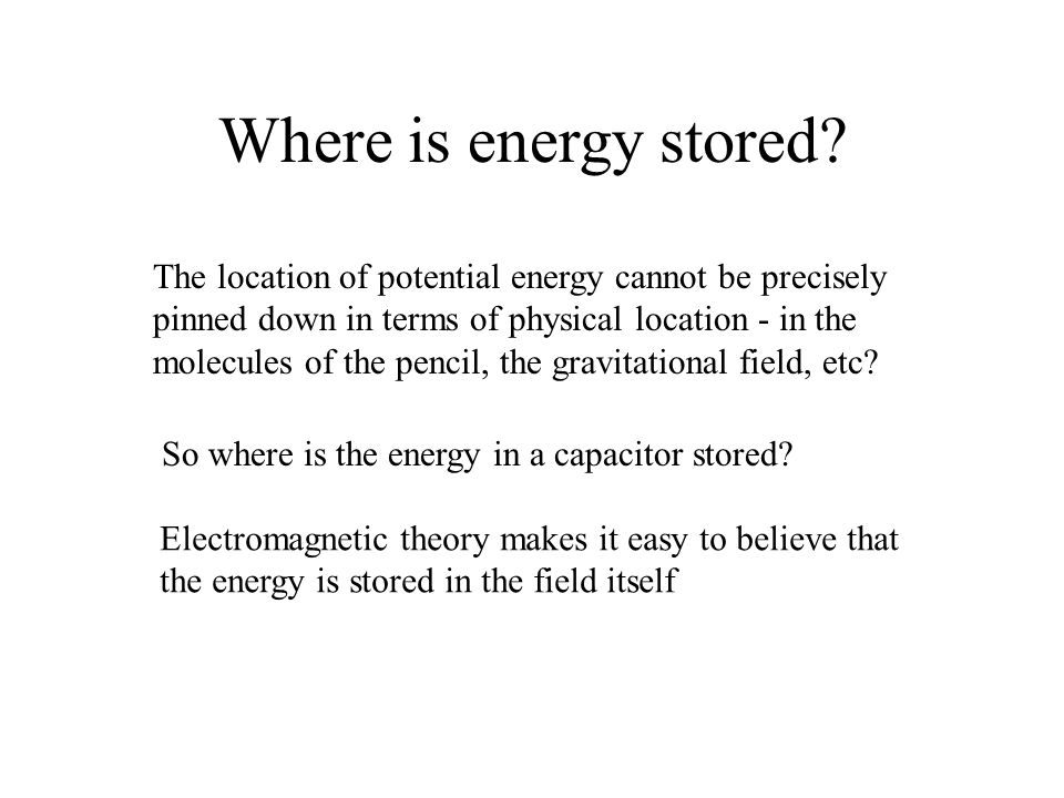 Where is energy stored