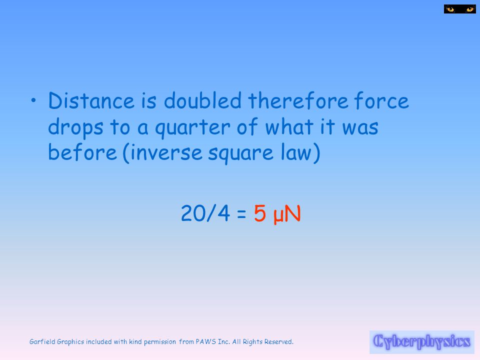 Distance is doubled therefore force drops to a quarter of what it was before (inverse square law)