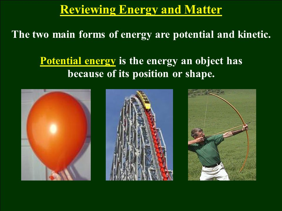 Reviewing Energy and Matter
