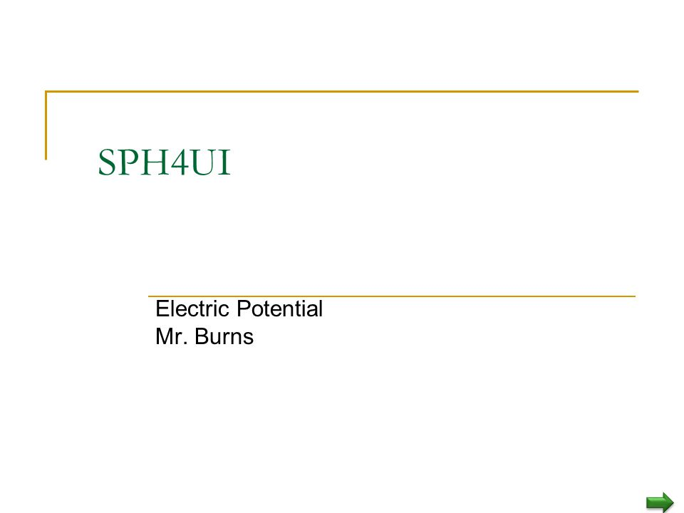 Electric Potential Mr. Burns