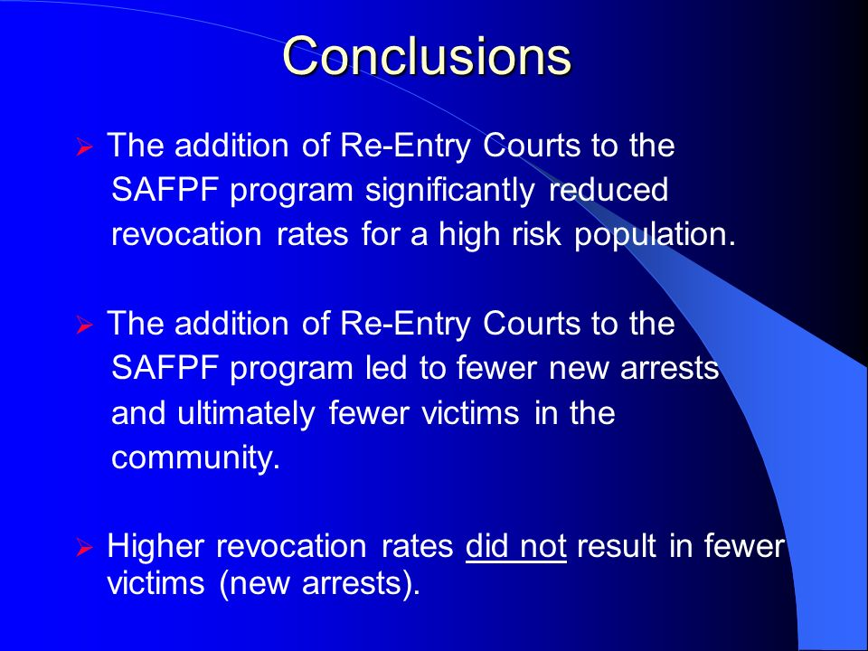 Conclusions The addition of Re-Entry Courts to the