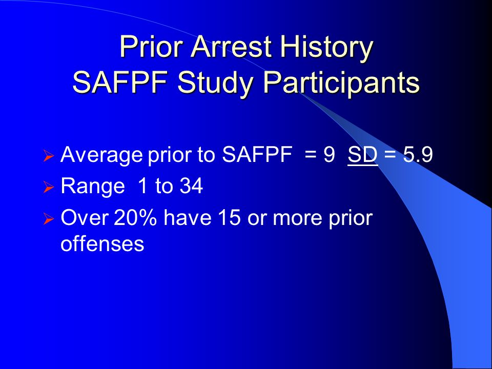Prior Arrest History SAFPF Study Participants