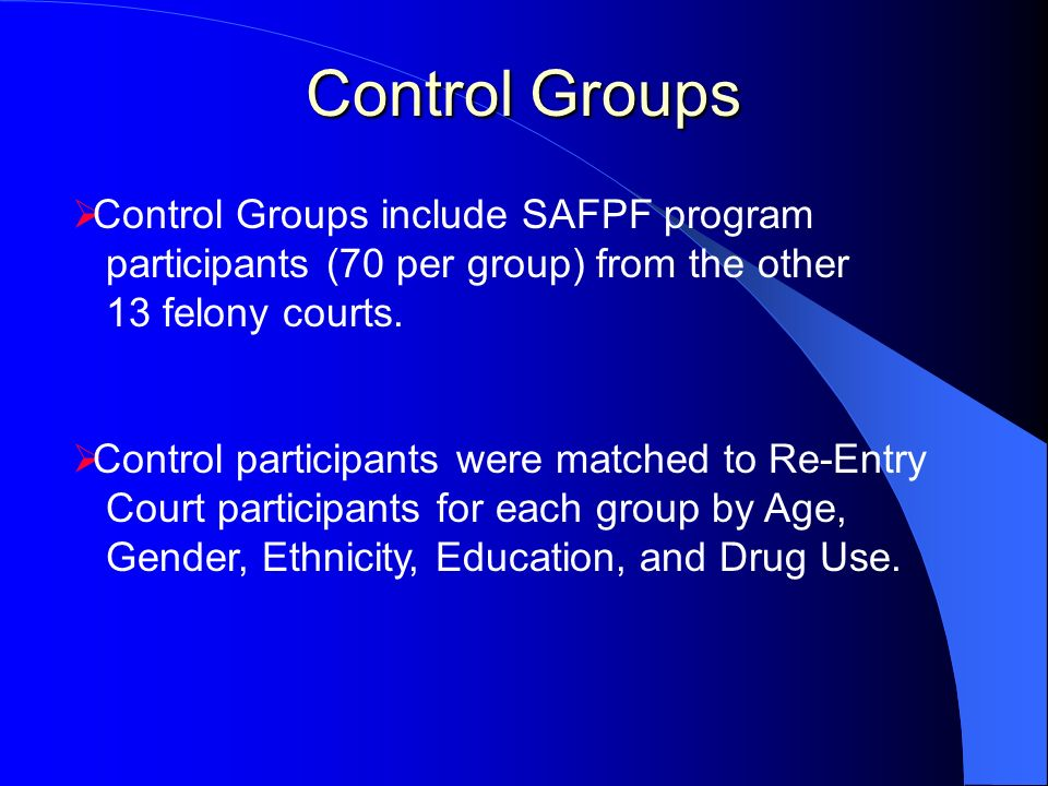 Control Groups Control Groups include SAFPF program