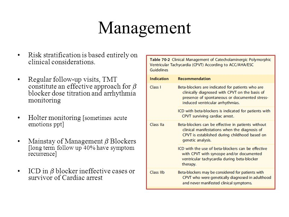 Management Risk stratification is based entirely on clinical considerations.