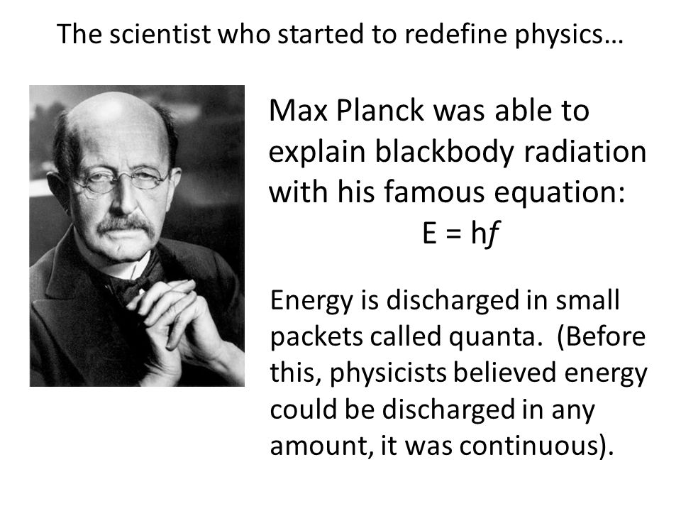 The scientist who started to redefine physics…