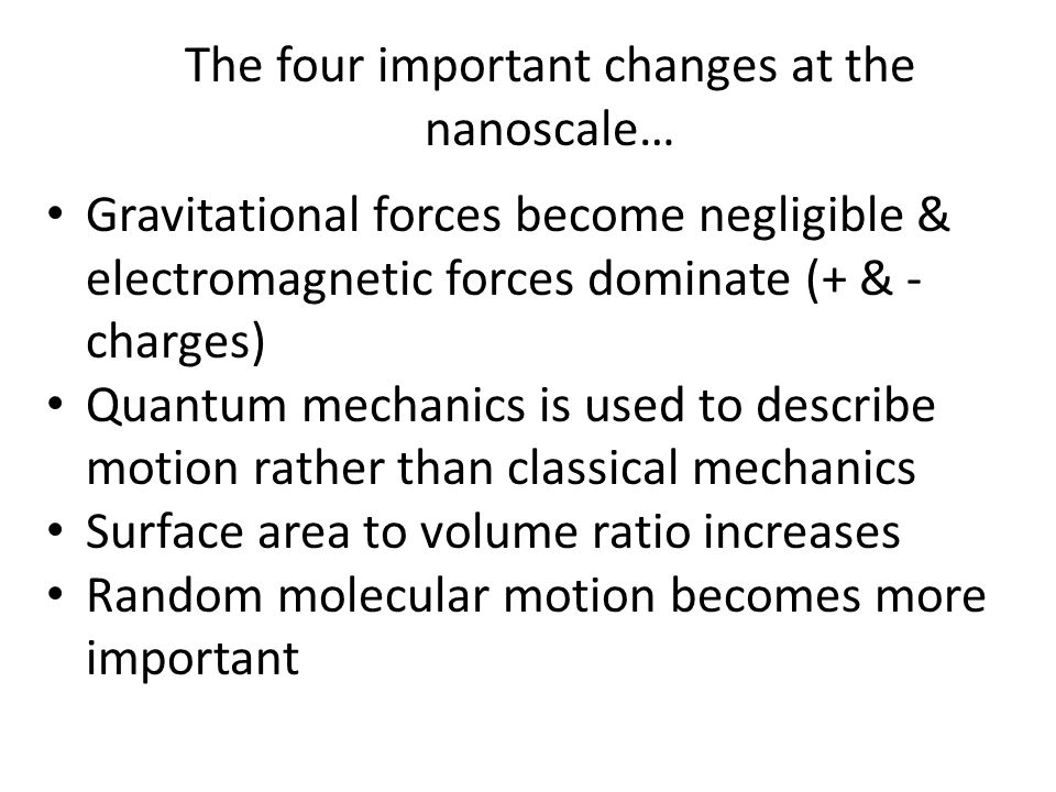 The four important changes at the nanoscale…