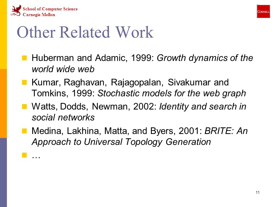 Other Related Work Huberman and Adamic, 1999: Growth dynamics of the world wide web.