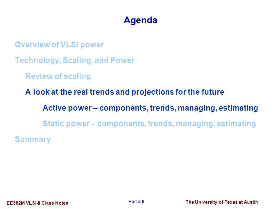 Agenda Overview of VLSI power Technology, Scaling, and Power