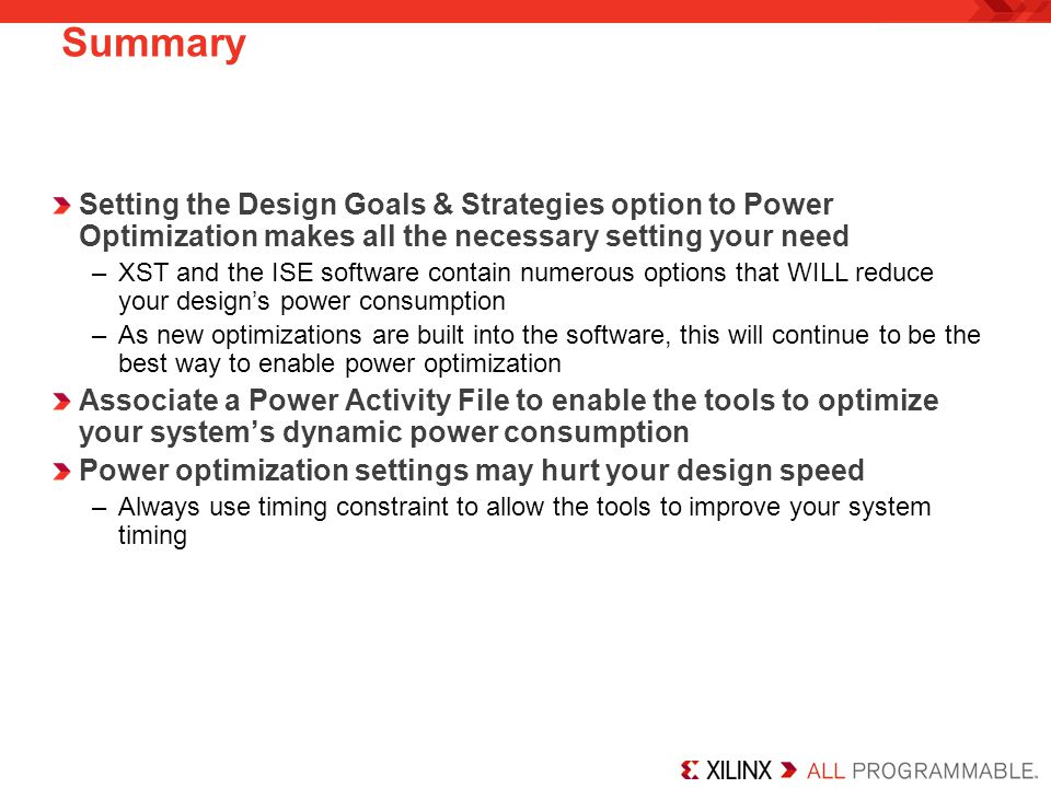 Summary Setting the Design Goals & Strategies option to Power Optimization makes all the necessary setting your need.