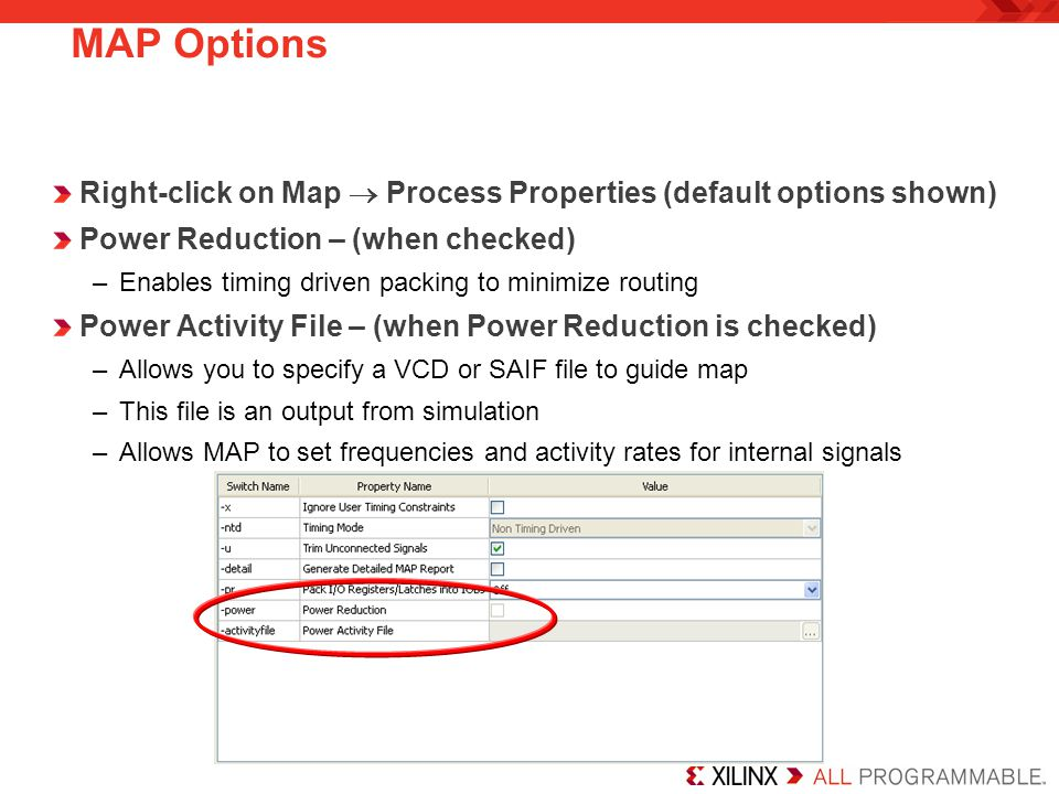 MAP Options Right-click on Map  Process Properties (default options shown) Power Reduction – (when checked)