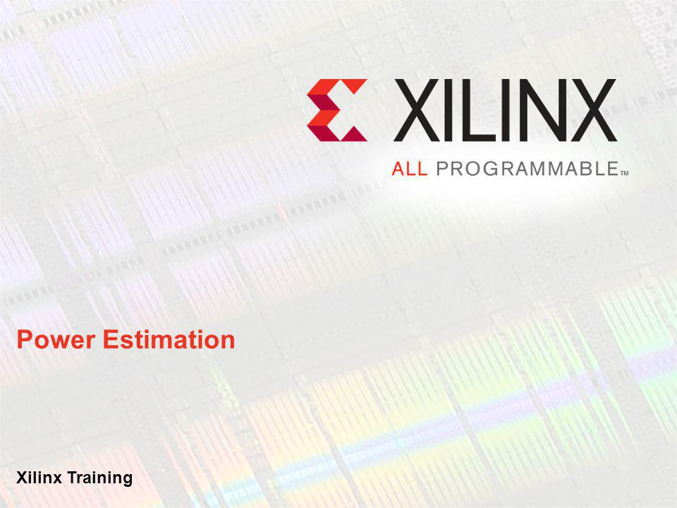 Power Estimation Xilinx Training