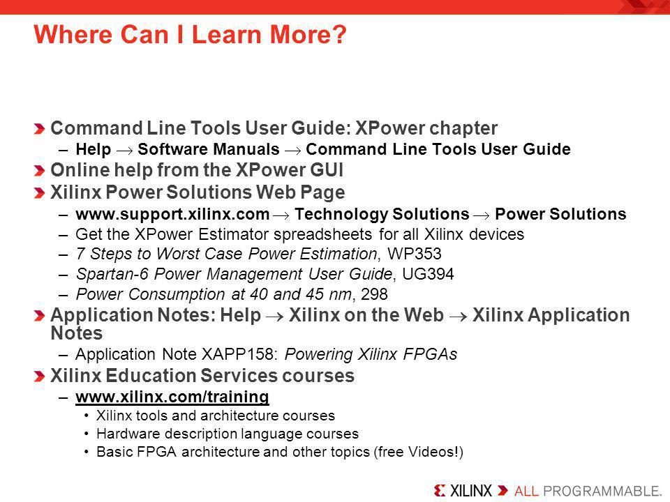 Where Can I Learn More Command Line Tools User Guide: XPower chapter