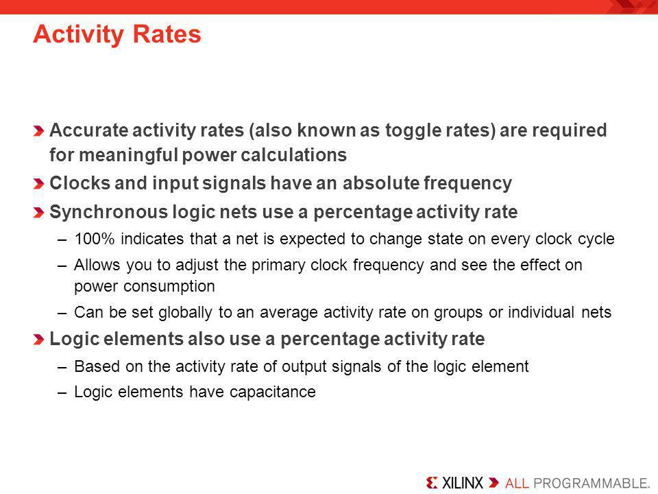 Activity Rates Accurate activity rates (also known as toggle rates) are required for meaningful power calculations.