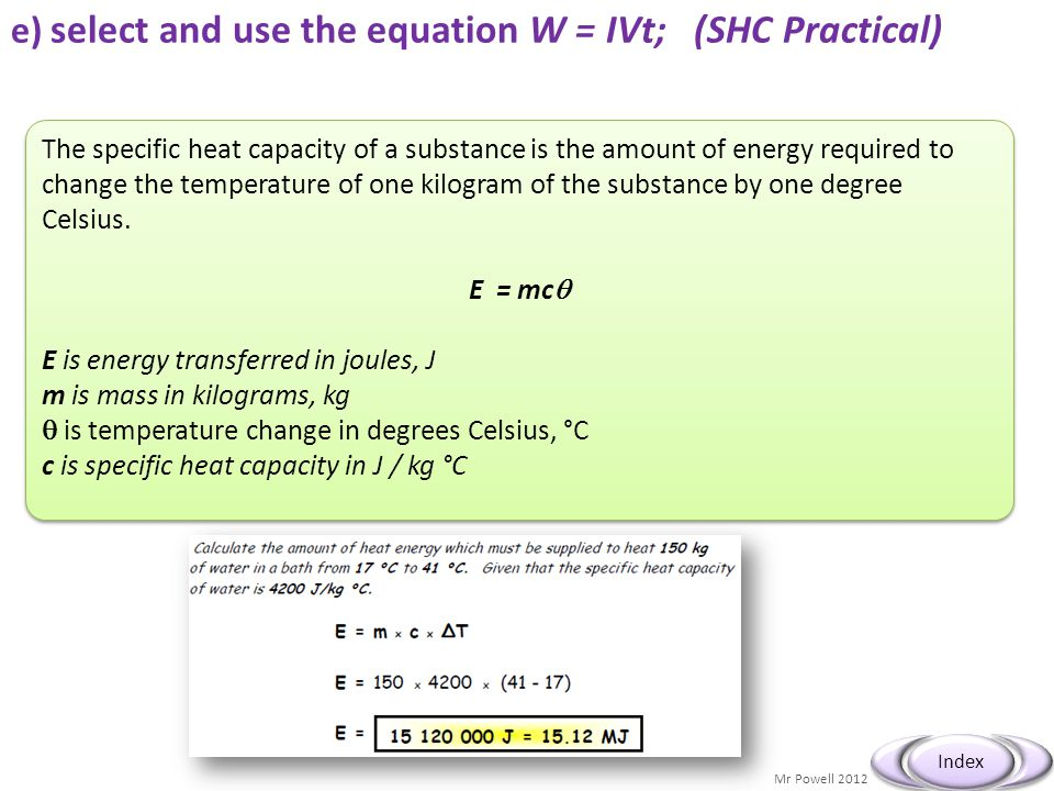 e) select and use the equation W = IVt; (SHC Practical)