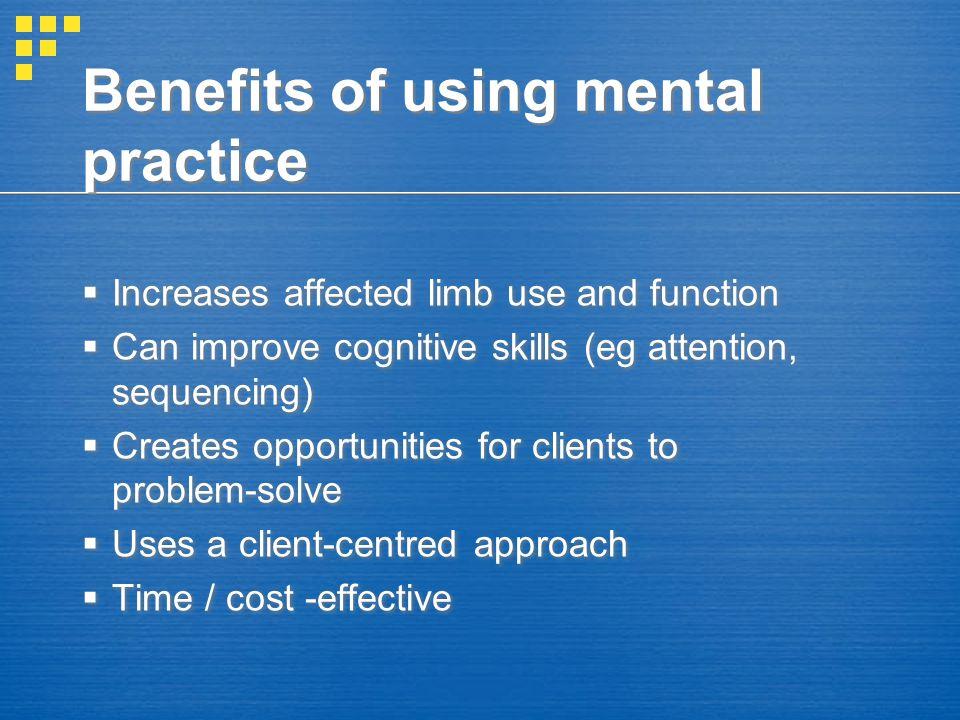Benefits of using mental practice