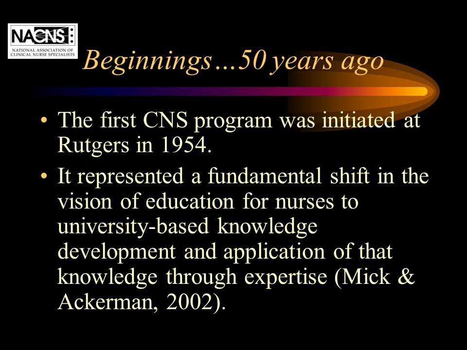 Beginnings…50 years ago The first CNS program was initiated at Rutgers in 1954.