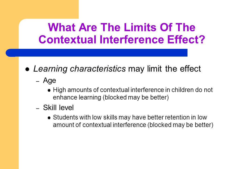 What Are The Limits Of The Contextual Interference Effect