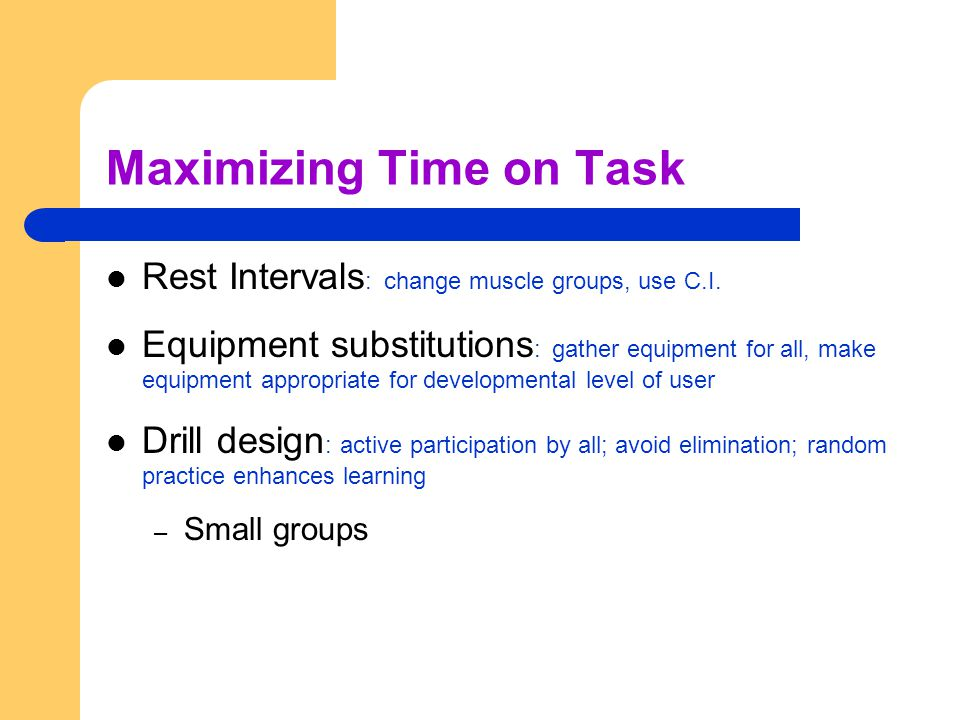 Maximizing Time on Task