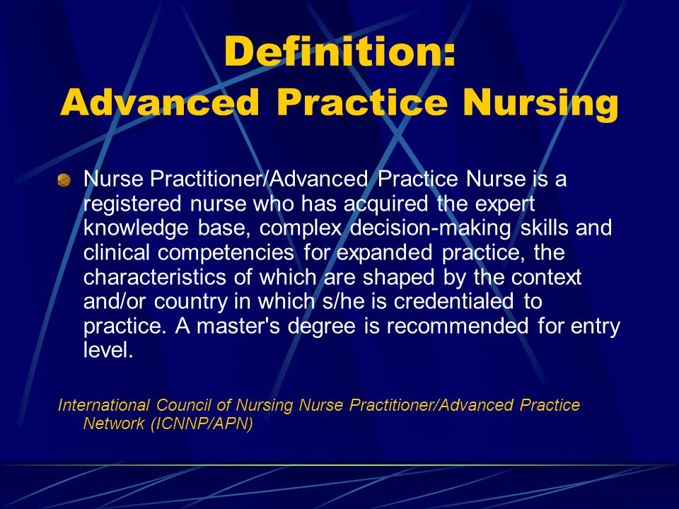 Definition: Advanced Practice Nursing